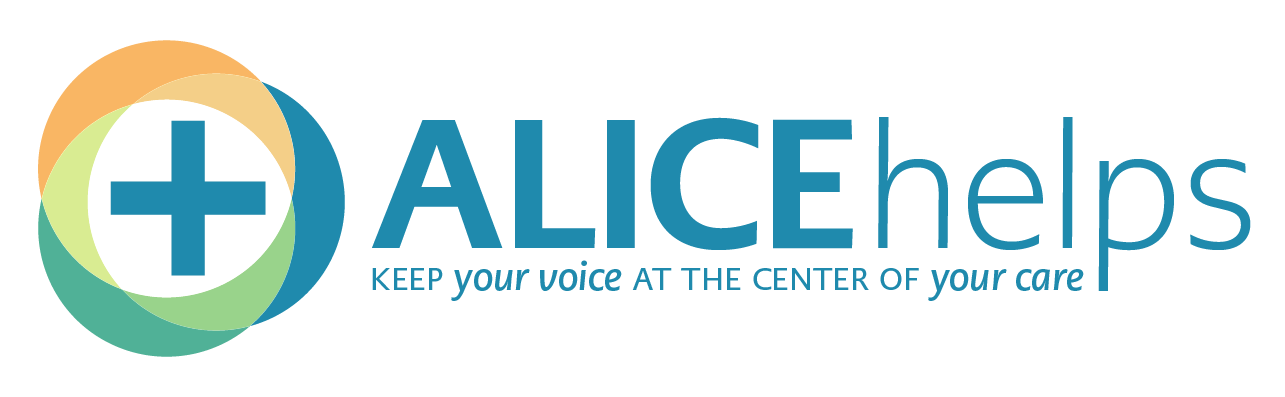 ALICE Helps Keep Your Voice at the Center of Your Care